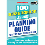 SCHOLASTIC 100 D&T LESSONS PLANNING GUIDE